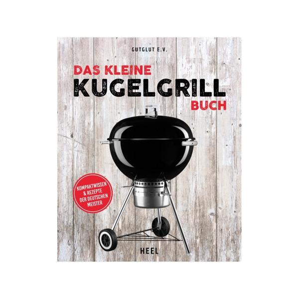 Das Kleine Kugelgrill Buch - Gutglut E.V. - Heel Verlag