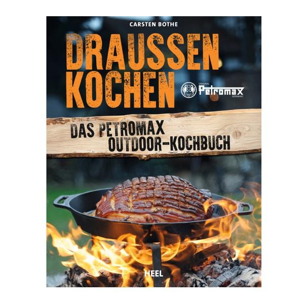 PETROMAX - Kochbuch - Draußen kochen - Das Petromax Outdoor-Kochbuch - Carsten Bothe - 143 Seiten