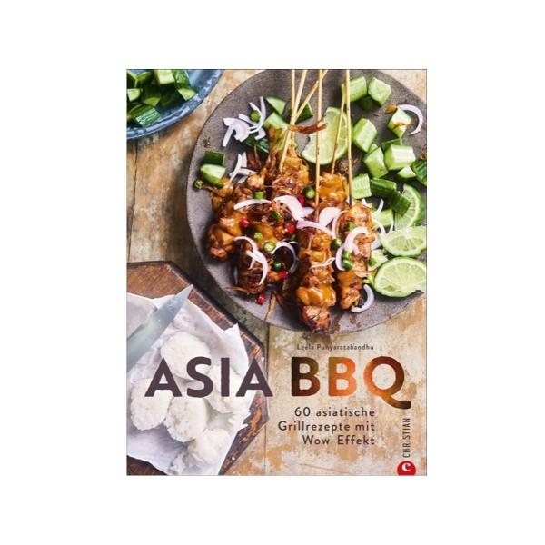 Asia BBQ - 60 asiatische Rezepte - Leela Punyaratabandhu - Christian Verlag