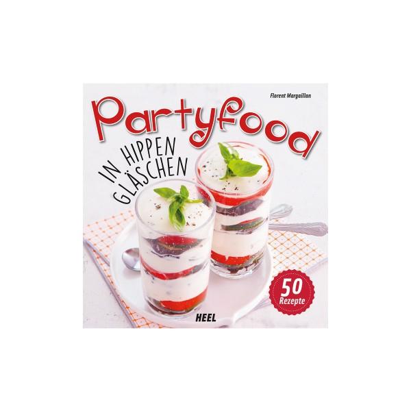 Partyfood in hippen Gläschen - 50 Rezepte - Florent Margaillan - Heel Verlag