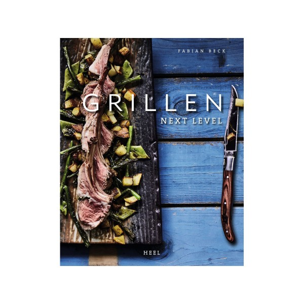 Grillen next Level - Fabian Beck - Heel Verlag