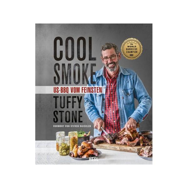 COOL SMOKE - US-BBQ vom Feinsten - Tuffy Stone - Heel Verlag