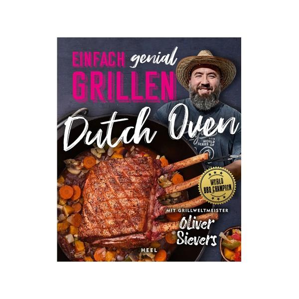 Einfach genial Grillen - Dutch Oven - Oliver Sievers - Heel Verlag