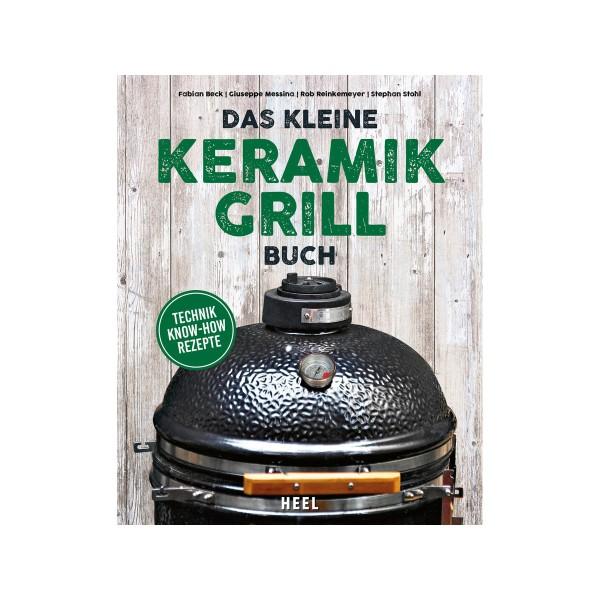 Das kleine Keramik Grill Buch - Reinckemeyer / Beck / Messina / Stohl - Heel Verlag