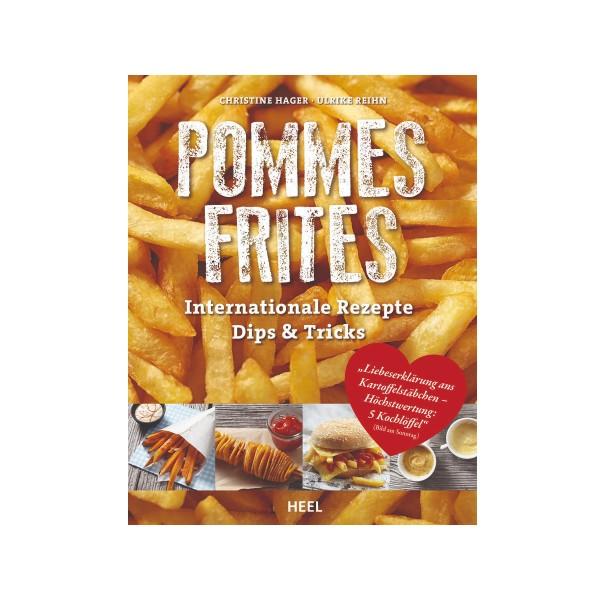 POMMES FRITES - Christine Hager - Ulrike Reihn - Heel Verlag